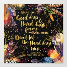 ACOMAF - Don't Let The Hard Days Win Canvas Print
