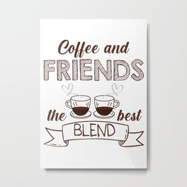 Coffee Lover Gift Idea Metal Print