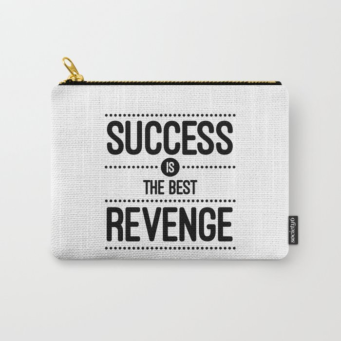 Success Is The Best Revenge White Quote Carry All Pouch By