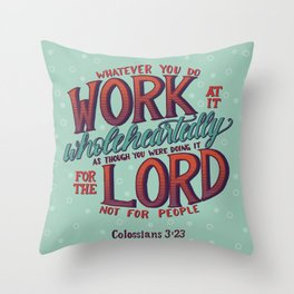 Work Wholeheartedly Throw Pillow