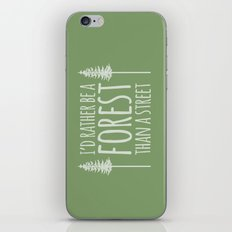 I'd Rather Be A Forest Than A Street iPhone & iPod Skin