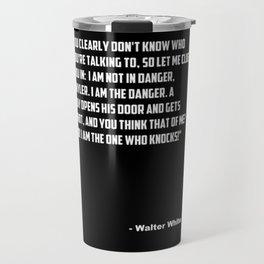 "Breaking Bad ""I am the one who knocks! quote. Travel Mug"