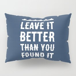 Leave It Better Than You Found It - Ocean Edition Pillow Sham