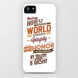 Nine Noble Virtues - Honor iPhone Case