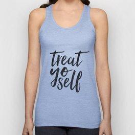 TREAT YO SELF,Inspirational Quote,Quote Prints,Treat Yo Self Sign,Bedroom Decor,Living Room Decor,Ki Unisex Tank Top