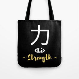 Strength In Chinese/Japanese Tote Bag
