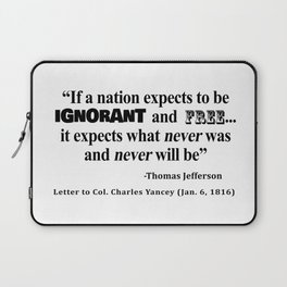 Ignorant and Free Thomas Jefferson Quote Laptop Sleeve