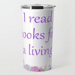 I Read Books For a Living Travel Mug