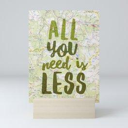 All You Need is Less Mini Art Print