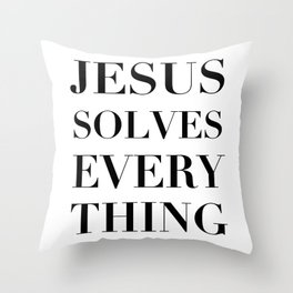 Jesus Solves Everything Throw Pillow
