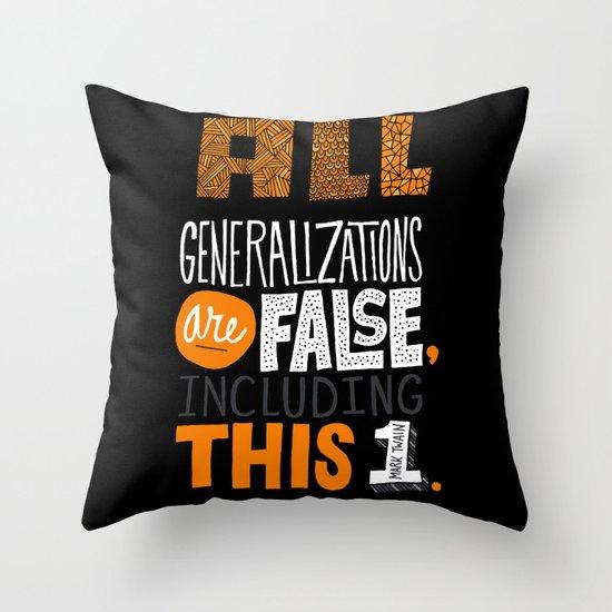 All Generalizations Throw Pillow