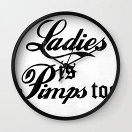 Ladies is Pimps Too Wall Clock
