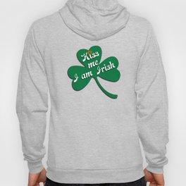 Kiss me I am Irish Hoody