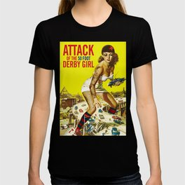 Attack of the 50 Foot Derby Girl T-shirt