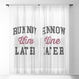 Run Now, Wine Later Funny Quote Sheer Curtain