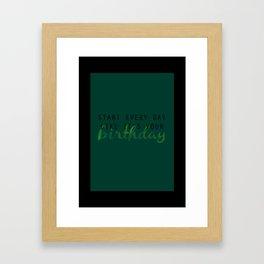 birthday everyday Framed Art Print