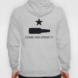 Come And Drink It Hoody