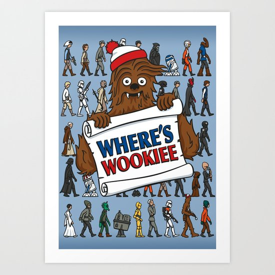 Where's Wookiee Art Print