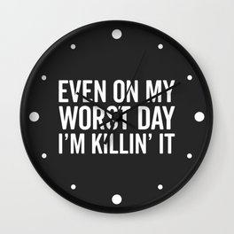 Worst Day Killin' It Gym Quote Wall Clock
