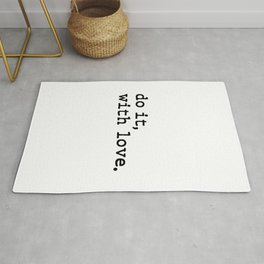 do it, with love. Rug