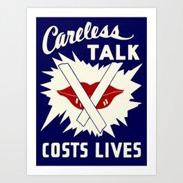 Careless talk costs lives Art Print