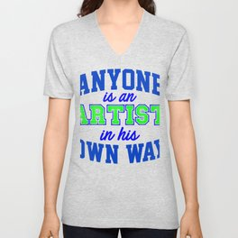 anyone is an artist in his own way 4 Unisex V-Neck