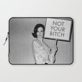 Not Your Bitch Women's Rights Feminist black and white photograph Laptop Sleeve