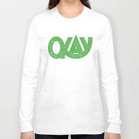 okay Long Sleeve T-shirts featuring OKAY by Josh LaFayette