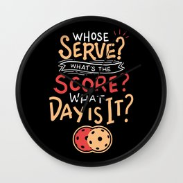 Pickleball Gift: Whose Serve? What's the score? What day? Wall Clock