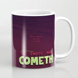 Empty Man Cometh Coffee Mug