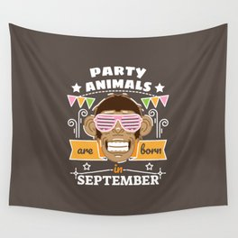 Party Animals are Born in September Wall Tapestry