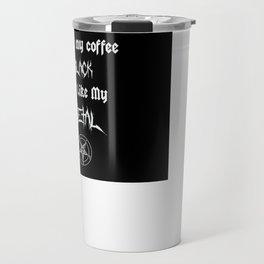 I Like My Coffee Black Just Like My Metal Travel Mug
