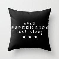 superheros Throw Pillows featuring Even Superheros Need Sleep by Nina & Charlotte