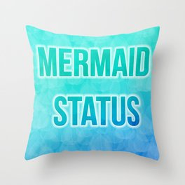 Mermaid Status Throw Pillow
