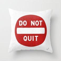 DO NOT QUIT Throw Pillow