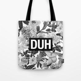 DUH B&W Tote Bag