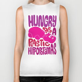 Hungry as Plastic Hippopotamus  Biker Tank