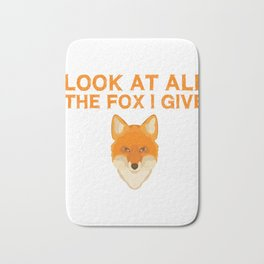 Look at All The Fox I Give Bath Mat