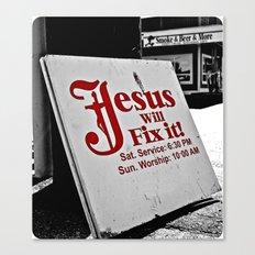 Jesus will fix it Canvas Print
