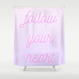 Follow Your Heartt Shower Curtain
