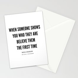 Maya Angelou Quote When Someone Shows Who They Are, Believe Them The First Time Stationery Cards