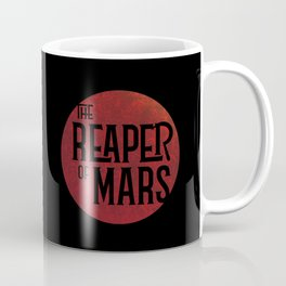 The Reaper of Mars Coffee Mug