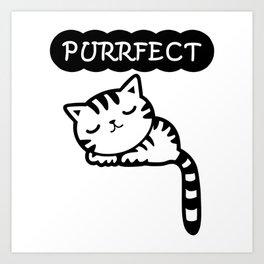 Purrfect Perfect Cat Art Print