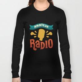 Ham Radio Gifts: Amateur Radio Long Sleeve T-shirt