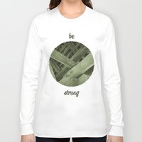 strong Long Sleeve T-shirts featuring Strong by Pepe Rodriguez