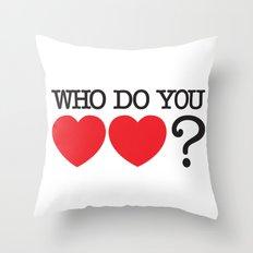 Who Do You Love? Throw Pillow