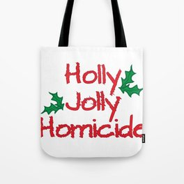 Holly Jolly Homicide Tote Bag