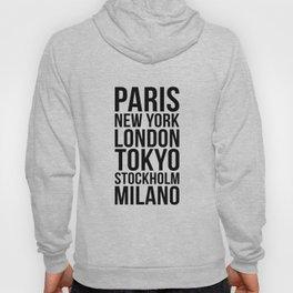PARIS NEW YORK LONDON TOKYO STOCKHOLM MILANO Quote Hoody