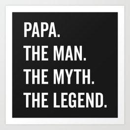 Papa The Man The Myth Funny Quote Art Print