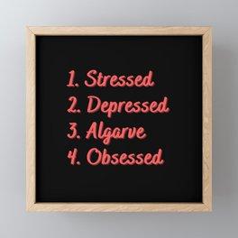 Stressed. Depressed. Algarve. Obsessed. Framed Mini Art Print
